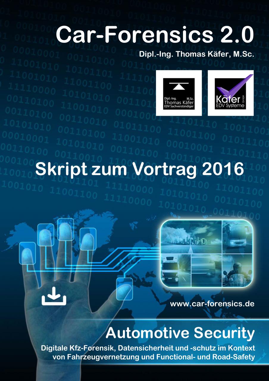 Skript zum Vortrag Car-Forensics/Digitale Kfz-Forensik 2.0 2016
